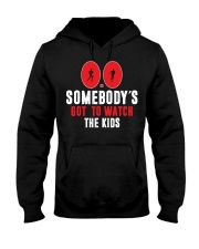 SOMEBODY'S GOT TO WATCH THE KIDS - RUNNING SHIRTS Hooded Sweatshirt thumbnail