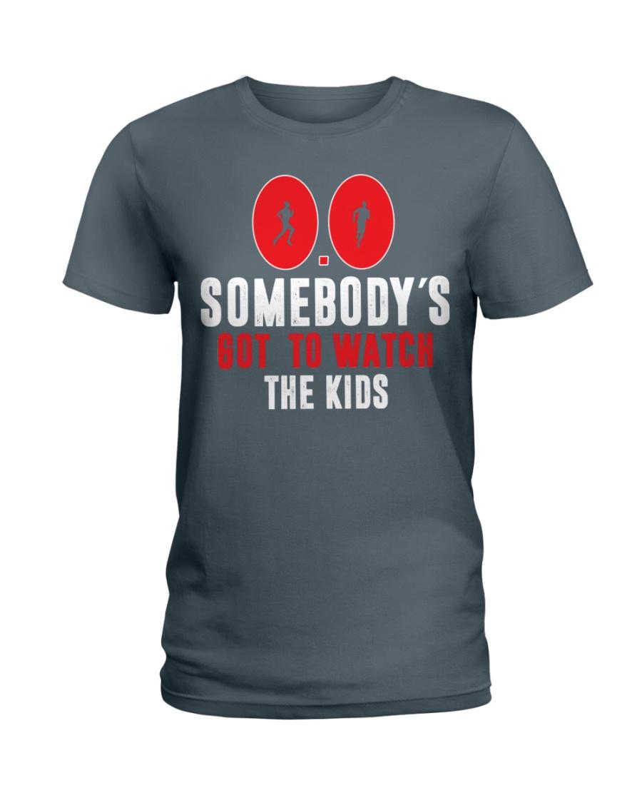 SOMEBODY'S GOT TO WATCH THE KIDS - RUNNING SHIRTS Ladies T-Shirt