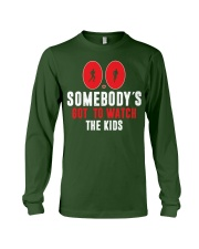 SOMEBODY'S GOT TO WATCH THE KIDS - RUNNING SHIRTS Long Sleeve Tee front