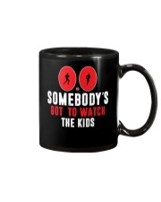 SOMEBODY'S GOT TO WATCH THE KIDS - RUNNING SHIRTS Mug thumbnail