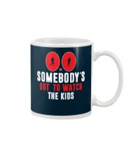 SOMEBODY'S GOT TO WATCH THE KIDS - RUNNING SHIRTS Mug front