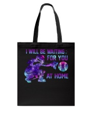 I WILL BE WAITING FOR YOU AT HOME Tote Bag thumbnail