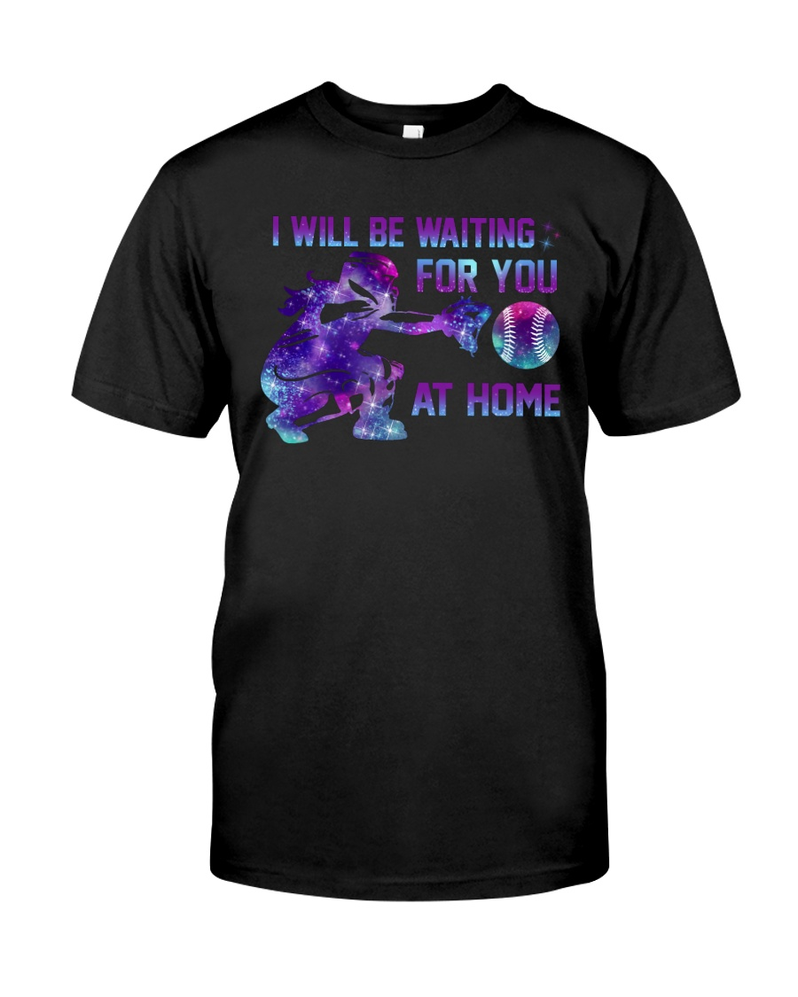 I WILL BE WAITING FOR YOU AT HOME Classic T-Shirt