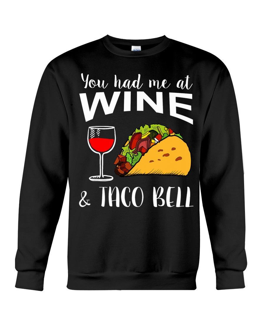 YOU HAD ME AT WINE AND TACO BELL Crewneck Sweatshirt
