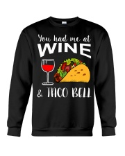 YOU HAD ME AT WINE AND TACO BELL Crewneck Sweatshirt front