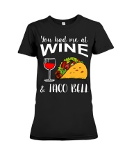 YOU HAD ME AT WINE AND TACO BELL Premium Fit Ladies Tee thumbnail