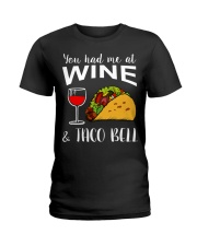 YOU HAD ME AT WINE AND TACO BELL Ladies T-Shirt thumbnail