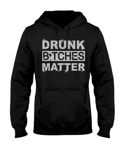 DRUNK BITCHES MATTER
