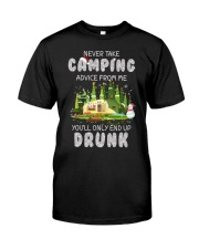 NEVER TAKE CAMPING ADVICE FROM ME  Classic T-Shirt front
