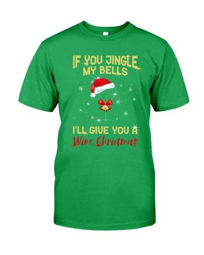 IF YOU JINGLE MY BELLS  - CHRISTMAS SHIRT
