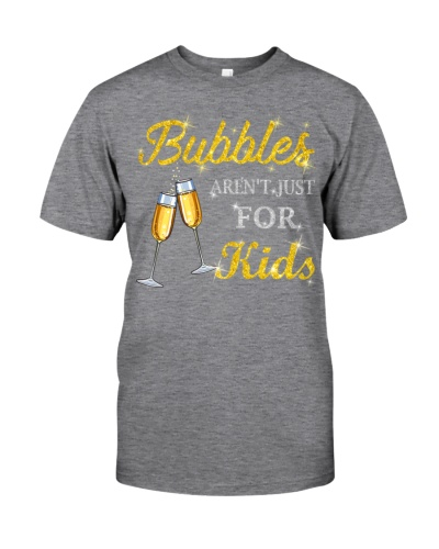BUBBLES AREN'T JUST FOR KIDS