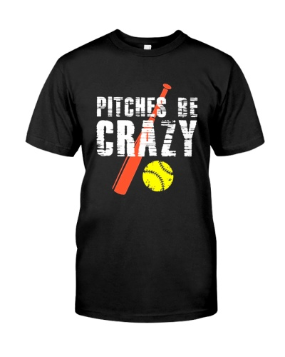 PITCHES BE CRAZY - SOFTBALL