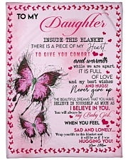 """To My Daughter Inside This Blanket There Is A Piec Large Fleece Blanket - 60"""" x 80"""" front"""