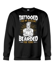 TATTOOED FOR MY PLEASURE BEARDED FOR YOURS Crewneck Sweatshirt thumbnail