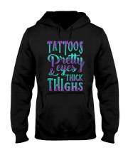 TATTOOS PRETTY EYES AND THICK THIGHS Hooded Sweatshirt thumbnail