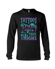 TATTOOS PRETTY EYES AND THICK THIGHS Long Sleeve Tee thumbnail