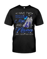 I Have Two Titles Mom And Nana Classic T-Shirt front