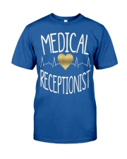 Medical Receptionist  Classic T-Shirt front