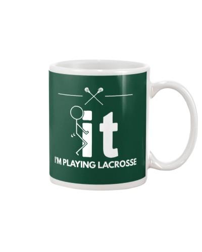 Funny Lacrosse Shirt - I'm Playing Lacrosse