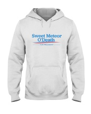 Sweet Meteor O'Death for President Hooded Sweatshirt front