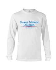 Sweet Meteor O'Death for President Long Sleeve Tee thumbnail