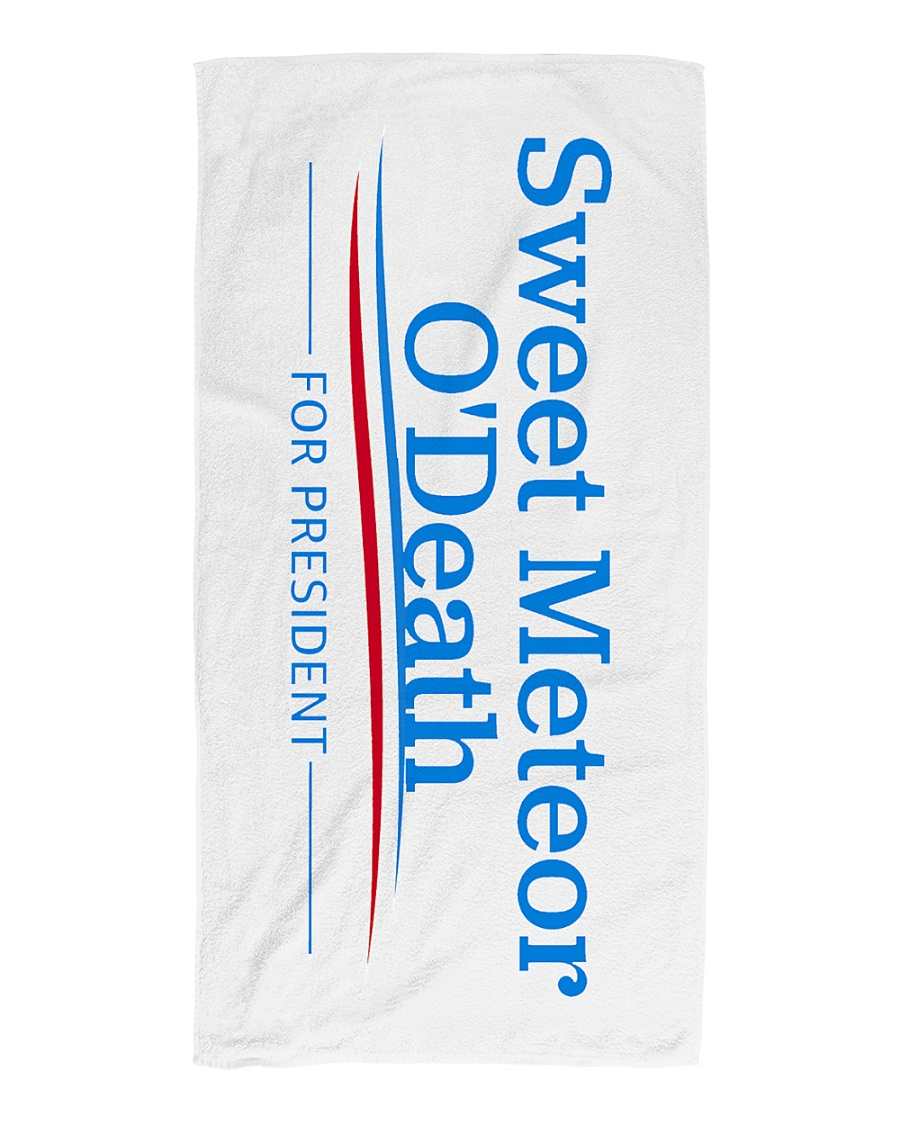 Sweet Meteor O'Death for President Beach Towel