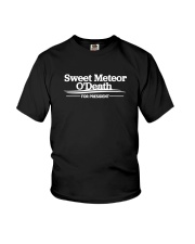 Sweet Meteor O'Death for President Youth T-Shirt front
