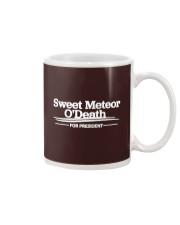 Sweet Meteor O'Death for President Mug front