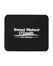 Sweet Meteor O'Death for President Mousepad front