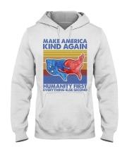 Make America Kind Again Humanity First Hooded Sweatshirt thumbnail