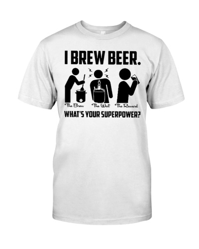 I Brew Beer What is Your Superpower T Shirt