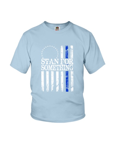 STAND FOR SOMETHING - THIN BLUE LINE