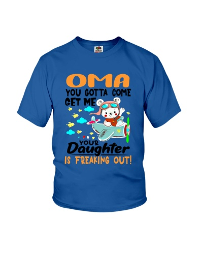 Oma - You gotta come get me you daughter