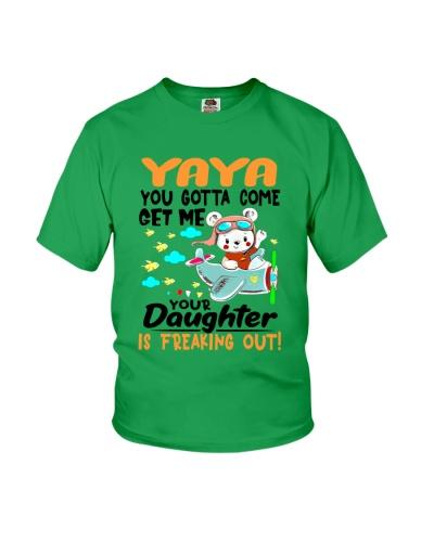 Yaya - You gotta come get me you daughter