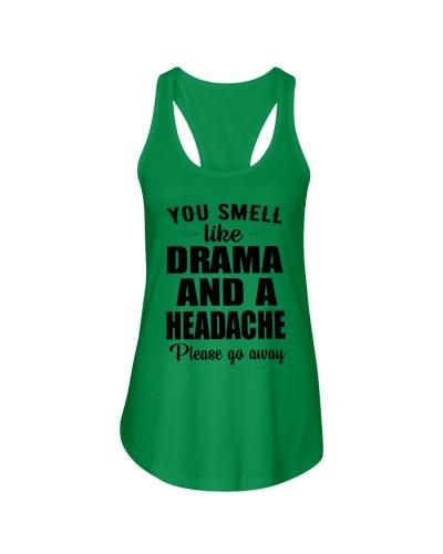 You smell like drama and a headache