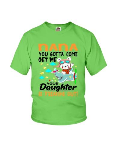 Nana -  you gotta come get me you daughter