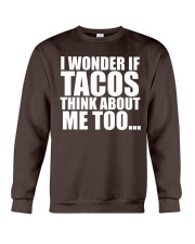 I wonder if TACOS think about me too Crewneck Sweatshirt front
