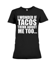 I wonder if TACOS think about me too Premium Fit Ladies Tee thumbnail
