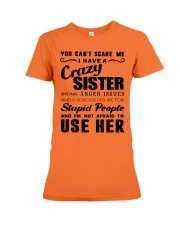 You can't scare me i have crazy sister Premium Fit Ladies Tee thumbnail