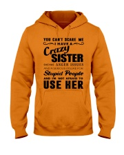 You can't scare me i have crazy sister Hooded Sweatshirt thumbnail