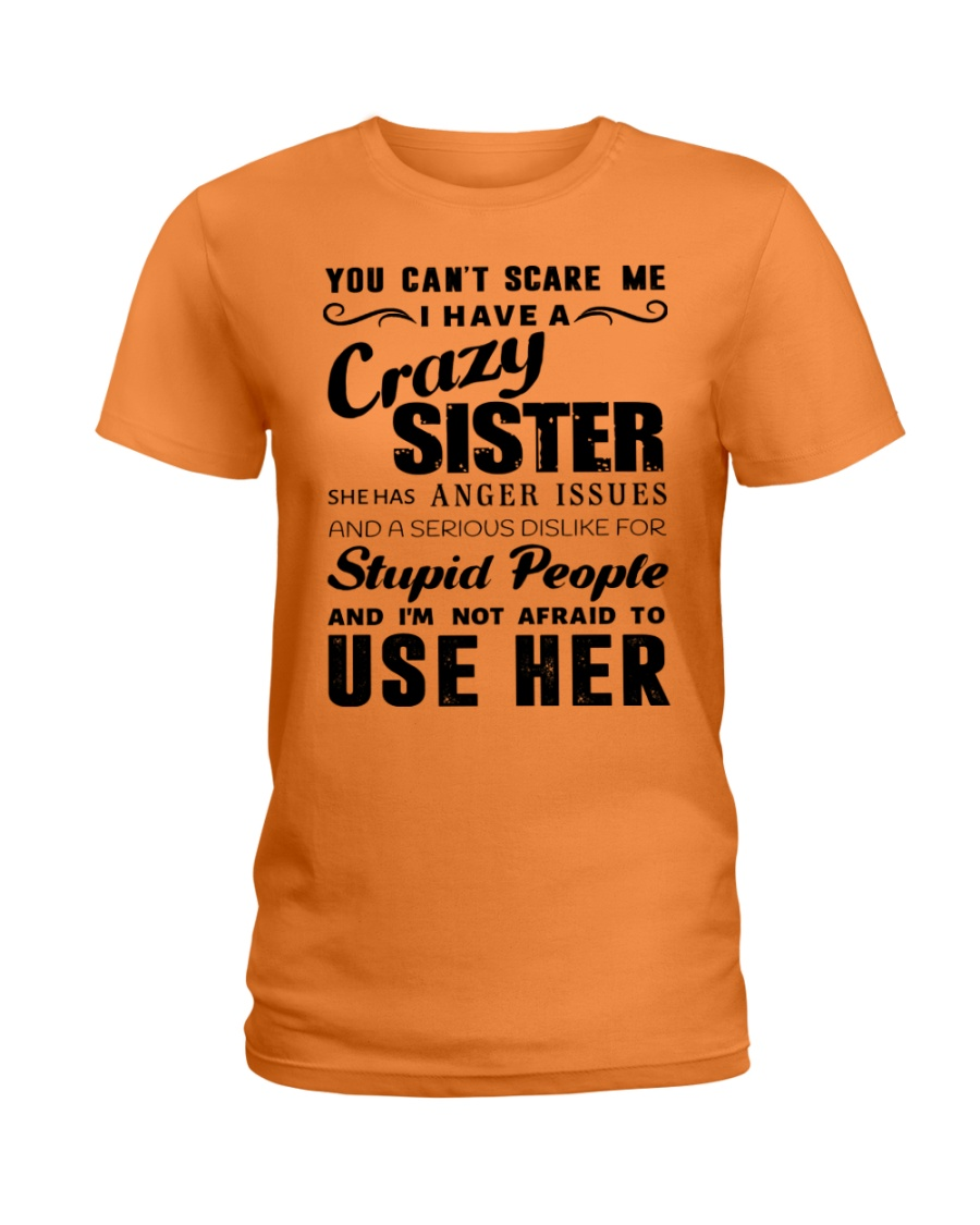 You can't scare me i have crazy sister Ladies T-Shirt