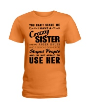You can't scare me i have crazy sister Ladies T-Shirt front