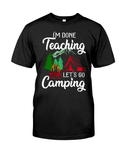 I'm done teaching  Let's go camping