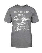 Teacher Girls Are Sunshine Mixed With A Little H Classic T-Shirt front