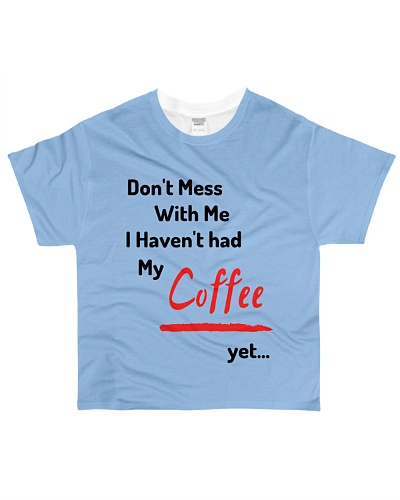 Funny Don't Mess With Me Coffee Lover T-Shirt