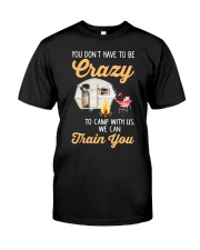 You Don't Have To Be Crazy To Camp Wi Premium Fit Mens Tee front