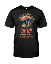 You Don't Have To Be Crazy To Camp  Premium Fit Mens Tee front