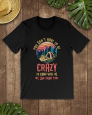 You Don't Have To Be Crazy To Camp  Premium Fit Mens Tee lifestyle-mens-crewneck-front-18