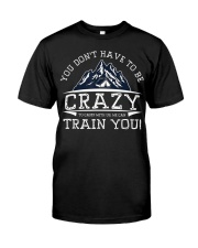 You Don't Have To Be Crazy To Camp With Us Premium Fit Mens Tee front