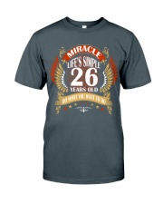 MIRACLE TWENTY SIX YEARS OLD BIRTHDAY Classic T-Shirt front